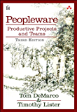 Peopleware: Productive Projects and Teams