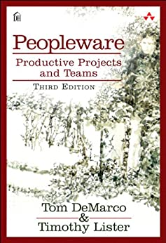 Peopleware: Productive Projects and Teams von [DeMarco, Tom, Lister, Tim]