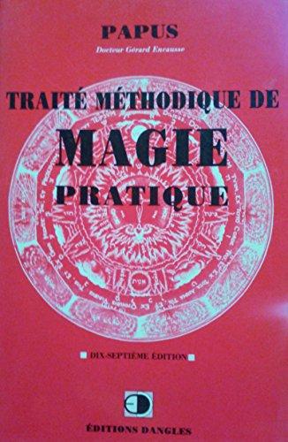 Trait mthodique de magie pratique de Papus (1999) Broch