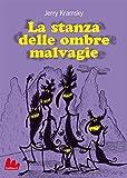 La stanza delle ombre malvagie (Universale Gallucci) (Italian Edition)
