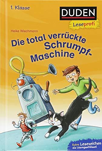 Duden Leseprofi - Die total verrückte Schrumpf-Maschine, 1. Klasse (DUDEN Leseprofi 1. Klasse) -