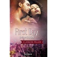 First Day - Die Mission