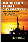 Best Oil Rigs - An Oil Rig Is Not a Ficus Tree: Review