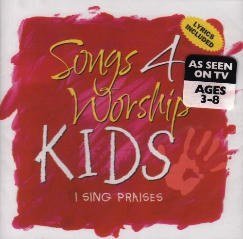 Songs 4 Worship: Kids - I Sing Praise by Songs 4 Worship (2002-05-28) (Worship-kids 4 Songs)
