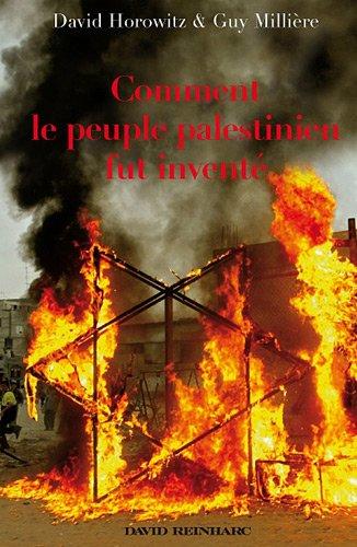 Comment le peuple palestinien fut inventé par David Horowitz