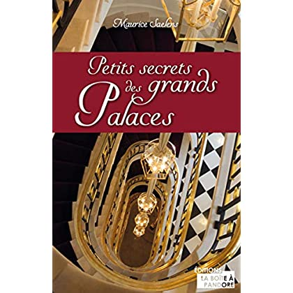 Petits secrets des grands palaces: Témoignage d'un homme aux clés d'or