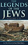 THE LEGENDS OF THE JEWS VOL. I - IV (A huge collection of traditional stories from the Bible collected from the Talmud, the Midrash and the Haggada) - Annotated The Book of Hebrews