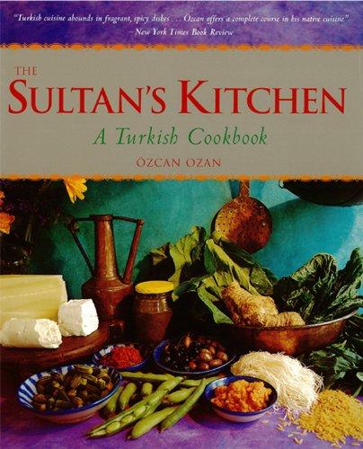 Sultan's Kitchen: A Turkish Cookbook (English Edition)