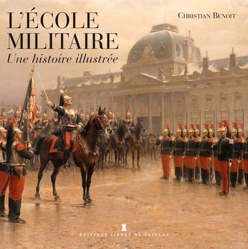 Histoire Illustrée de l'Ecole Militaire