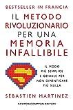 Il metodo rivoluzionario per una memoria infallibile (Italian Edition)