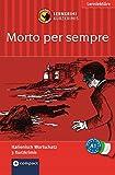 Morto per sempre: Lernkrimi Italienisch. Grundwortschatz - Niveau A1 (Lernkrimi Kurzkrimis)