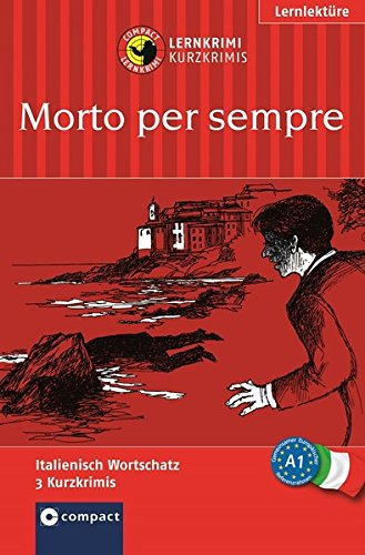 Morto per sempre: Italienisch A1 (Compact Lernkrimi - Kurzkrimis)