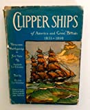 Clipper Ships of America and Great Britain, 1833-1869 by Helen La Grange front cover