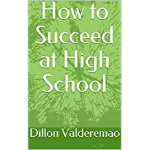 How to Succeed at High School (English Edition)