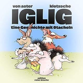 IGLIG: Eine Geschichte mit Stacheln