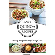 Easy Quinoa Recipes: Healthy Recipes for Rapid Weight Loss (English Edition)
