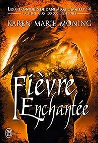 Les chroniques de Dani Mega O'Malley, tome 9 : Fièvre enchantée par Karen Marie Moning