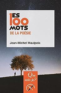 Les 100 mots de la poésie (n° 4114) par Jean-Michel Maulpoix