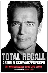By Arnold Schwarzenegger - Total Recall: My Unbelievably True Life Story