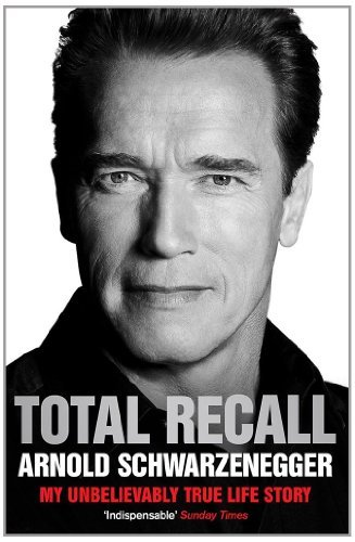 Total Recall by Arnold Schwarzenegger (2013) Paperback