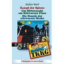 TKKG - Kampf der Spione/Um Mitternacht am schwarzen Fluss/Die Stunde der schwarzen Maske: Sammelband 10, 3in1-Bundle