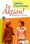 Allemand 1re ann�e A1 In Aktion ! : C...