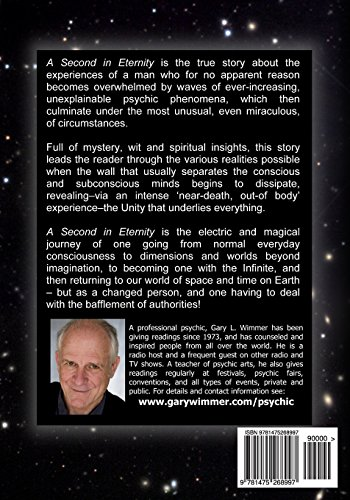 A Second in Eternity: A 'near-death, out of body' experience and a voyage beyond time and space, into the Infinite: Volume 1