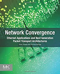 Network Convergence: Ethernet Applications and Next Generation Packet Transport Architectures