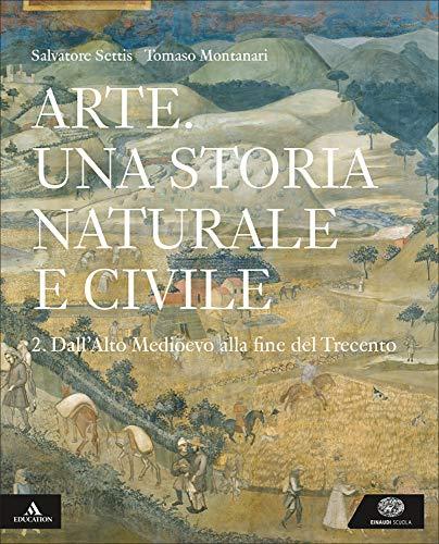 Arte. Una storia naturale e civile. Per i Licei. Con e-book. Con espansione online: 2