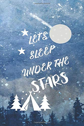 Price comparison product image Let's Sleep Under The Stars: Blank Lined Notebook ( Camping ) (Blue And Stars)