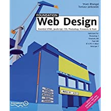 [(Foundation Web Design : Essential Html, Javascript, CSS, Photoshop, Fireworks, and Flash)] [By (author) Sham Bhangal ] published on (October, 2003)