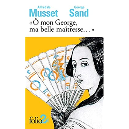 'Ô mon George, ma belle maîtresse...': Lettres (Folio t. 5127)