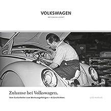 Zuhause bei Volkswagen: Vom Gastarbeiter zum Werksangehörigen - 16 Geschichten (Hörbuch)