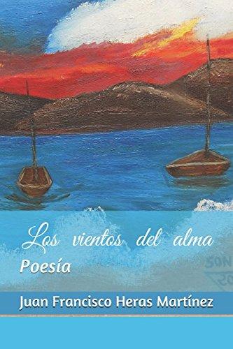 Los vientos del alma por Juan Francisco Heras Martínez