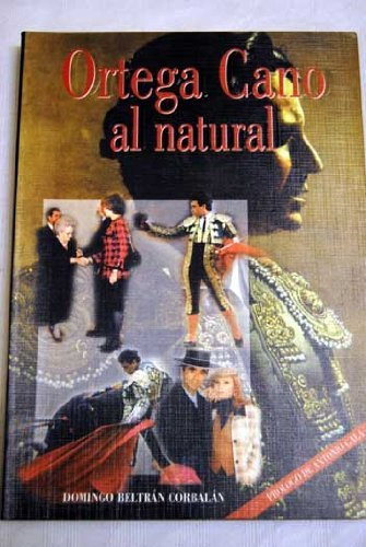 Descargar Libro Ortega Cano al natural de Domingo Beltran Corbalan