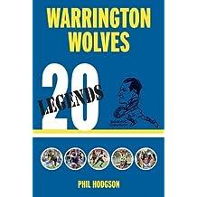 [(20 Legends: Warrington Wolves)] [ By (author) Phil Hodgson ] [July, 2012]