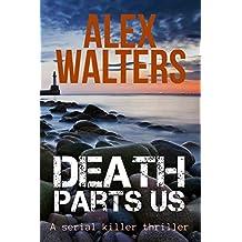 Death Parts Us: a serial killer thriller (DI Alec McKay Book 2)