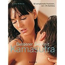 Besserer Sex mit Kamasutra: 52 sensationelle Positionen, mit 175 Farbfotos