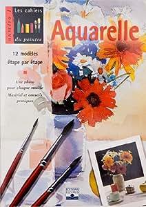 Fleurus - Fleurus - Les cahiers du peintre Aquarelle