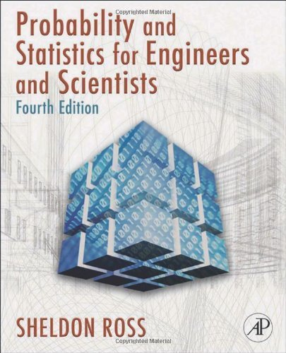 Introduction to Probability and Statistics for Engineers and Scientists, Fourth Edition 4th by Ross, Sheldon M. (2009) Hardcover