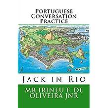 Portuguese Conversation Practice Volume 1: Jack In Rio: Informal Portuguese Conversation for Practice (Portuguese Conversation Practice Jack In Rio, Band 1)