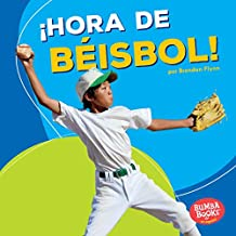¡Hora de béisbol! (Baseball Time!) (Bumba Books  en español — ¡Hora de deportes! (Sports Time!))