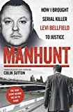 Manhunt: The true story behind the hit TV drama about Levi Bellfield and the murder o...