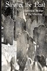 Sins of the Past: Historical Tales of the Macabre Paperback