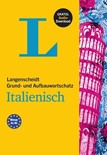 Langenscheidt Grund- und Aufbauwortschatz Italienisch - Buch mit Bonus-Audiomaterial