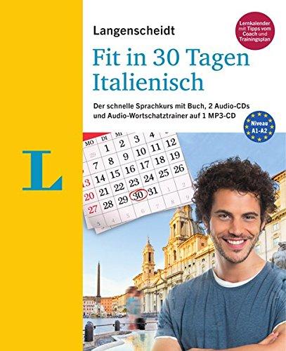 Langenscheidt Fit in 30 Tagen - Italienisch - Sprachkurs für Anfänger und Wiedereinsteiger: Der schnelle Sprachkurs mit Buch, 2 Audio-CDs und Audio-Wortschatztrainer auf 1 MP3-CD (30 Fit)