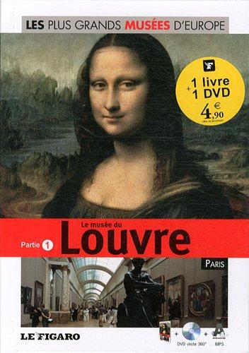 Le musée du Louvre - Paris - Partie 1 (Avec dvd-rom) par Le Figaro