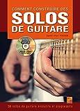 Comment construire des solos de guitare - 1 Livre + 1 Disque (Audios/Vidéos)...