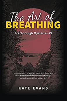 The Art of Breathing (Scarborough Mysteries Book 3) by [Evans, Kate]
