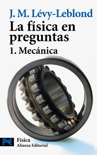 La física en preguntas: 1. Mecánica (El Libro De Bolsillo - Ciencias) por J. M. Lévy-Leblond